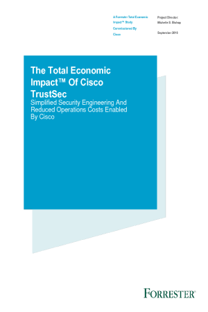 The Total Economic Impact of Cisco TrustSec